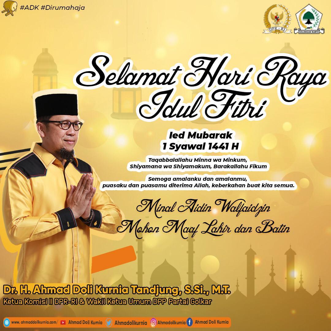 Ucapan Selamat Idul Fitri Ketua Komisi II DPR-RI Ahmad Doli Kurnia Tandjung