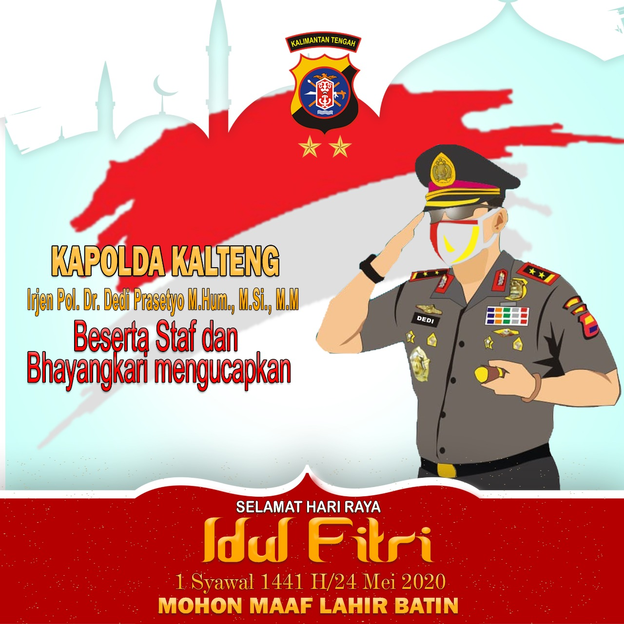 Ucapan Selamat Idul Fitri Kapolda Kalteng Irjen Pol Deddy Prasetyo